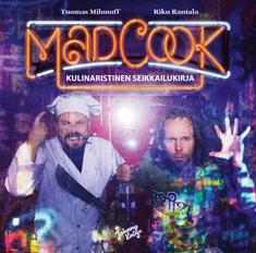 Mad Cook (+ DVD) – Kulinaristinen seikkailukirja. Ari Lahdenmäki, Riku Rantala, Tuomas Milonoff. WSOY 2010, 325 s.